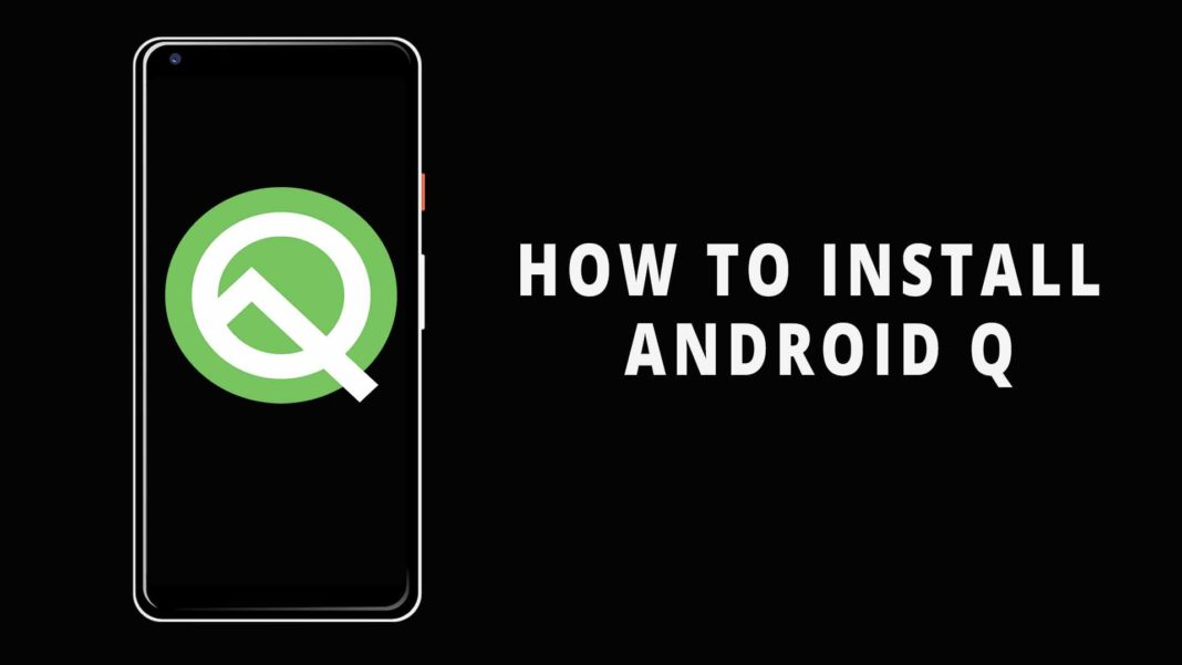 How to Install Android Q On Any Android Device