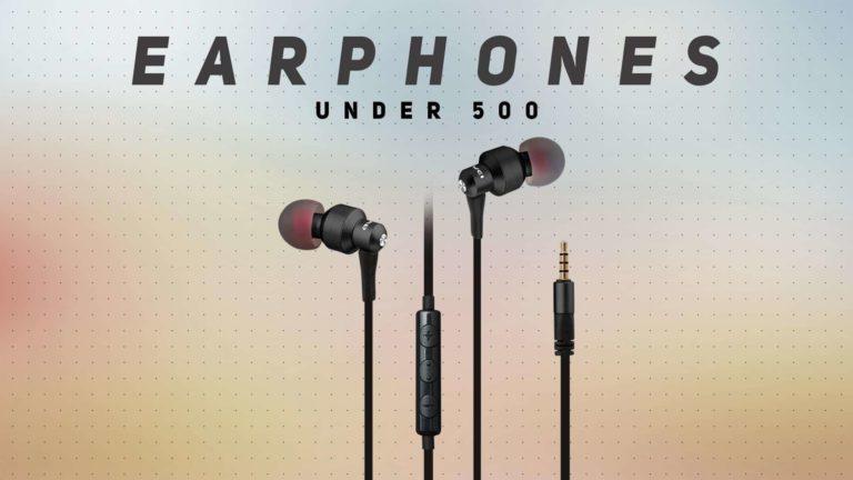 Best Earphones Under 500 in India (September 2020)