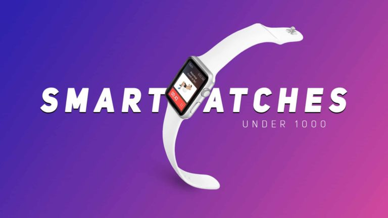 Top 5 Best Smartwatches Under 1000 in India (July 2020)
