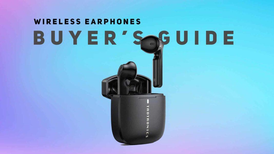 Wireless Earphones Buying Guide