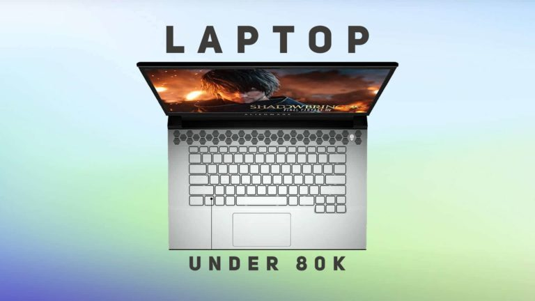 Best Laptops Under 80000 in India (November 2020)