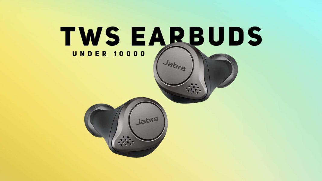 Best True Wireless Earbuds Under 10000