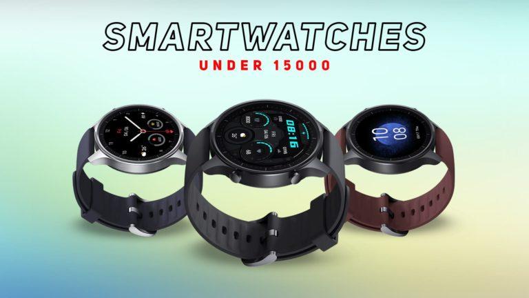 Best Smartwatches Under 15000 in India 2021 (March)