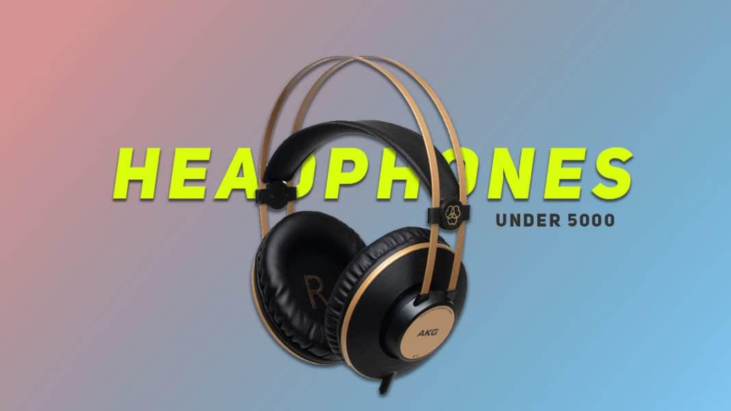 Best Headphones Under 5000
